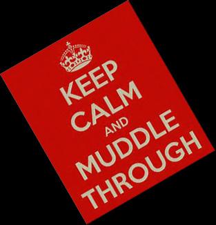 MUDDLE THROUGH copy